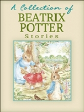 Collection of Beatrix Potter Stories, A