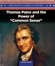 "Thomas Paine and the Power of ""Common Sense"""