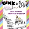 Bink and Gollie: Don't You Need a New Pair of Socks?