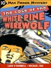 Max Finder #1.10: The Case of the White Pine Werewolf