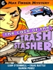 Max Finder #4. 6:The Case of the Trash Stasher