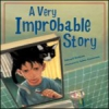 Very Improbable Story, A