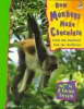 How Monkeys Make Chocolate: Foods and medicines from the rainforests
