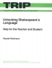 Unlocking Shakespeare's Language: Help for the Teacher and Student