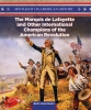The Marquis de Lafayette and Other International Champions of the American Revolution