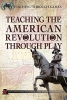 Teaching the American Revolution Through Play