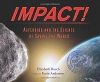 Impact! Asteroids and the Science of Saving the World