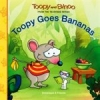 Toopy and Binoo: Toopy Goes Bananas