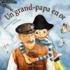 Un grand-papa en or (French)